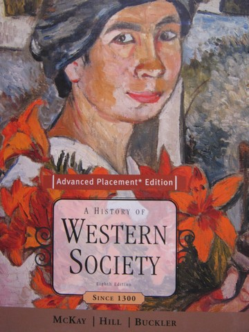 A History of Western Society 8th Edition AP Edition (H) by McKay