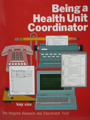 Being a Health Unit Coordinator (P) by Kay Cox