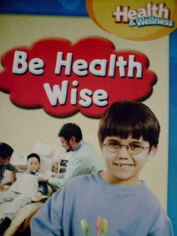 Health & Wellness Grade 1 Chapter 9 Be Health Wise (P)