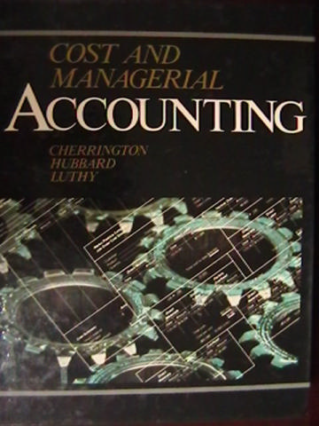 Cost & Managerial Accounting (H) by Cherrington, Hubbard,