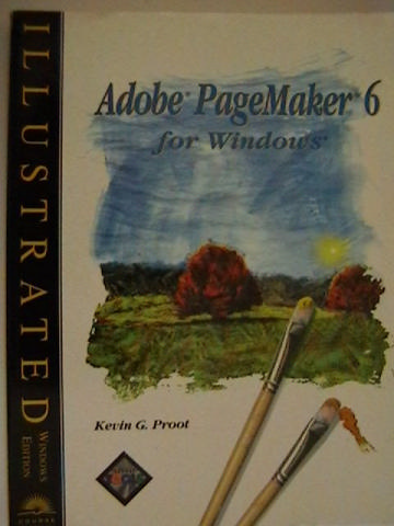 Adobe PageMaker 6 for Windows Illustrated (P) by Proot