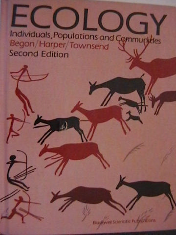 Ecology Individuals Populations & Communities 2nd Edition (H)