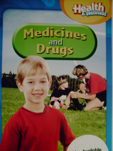 Health & Wellness Grade 1 Chapter 7 Medicines and Drugs (P)