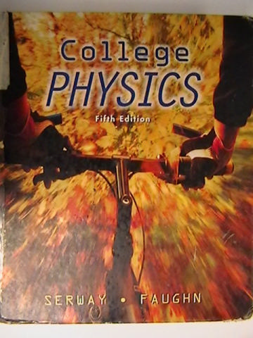 College Physics 5th Edition (H) by Serway & Faughn