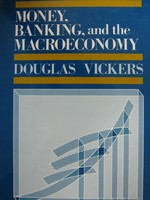 Money Banking & the Macroeconomy (H) by Douglas Vickers
