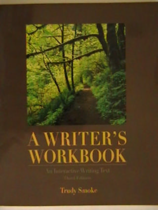 A Writer's Workbook 3rd Edition (P) by Trudy Smoke