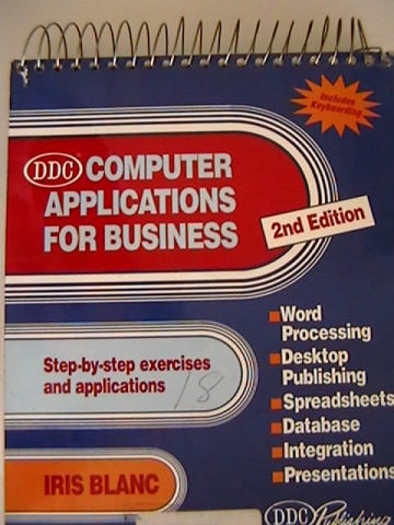 Computer Applications for Business 2nd Edition (Spiral) by Blanc
