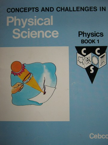 Concepts & Challenges in Physical Science Physics Book 1 (P)