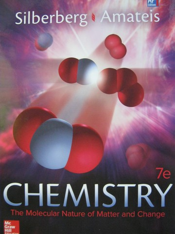 Chemistry 7th Edition AP Edition (H) by Silberberg & Amateis