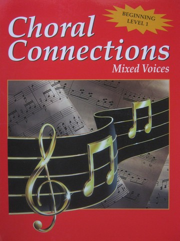 Choral Connections Mixed Voices Beginning Level 1 (P) by Tower