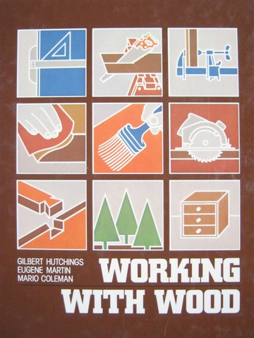Working with Wood (H) by Hutchings, Martin, & Coleman