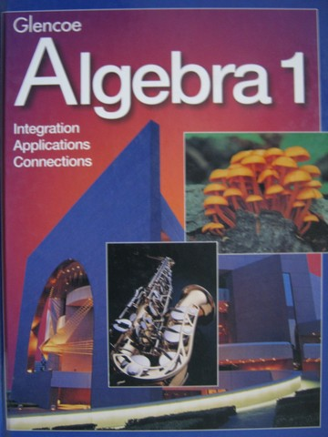 Algebra 1 Integration Applications Connections (H) by Collins,