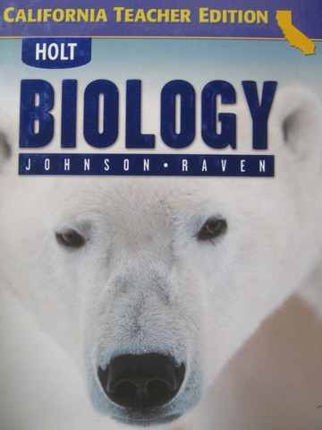 Holt Biology TE (CA)(TE)(H) by George B Johnson & Peter H Raven