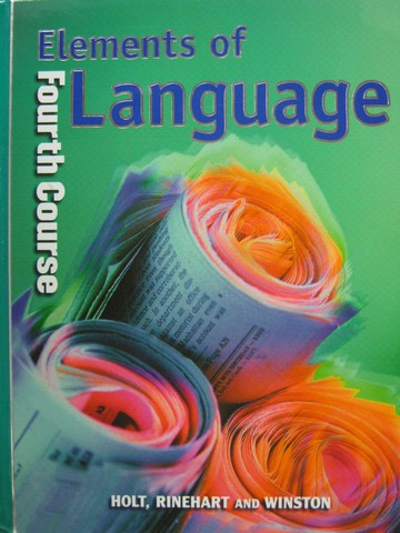 Elements of Language 4th Course (H) by Odell, Vacca, Hobbs,