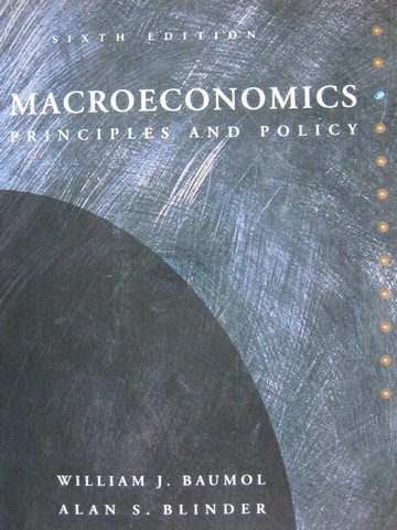 Macroeconomics Principles & Policy 6th Edition (P) by Baumol,