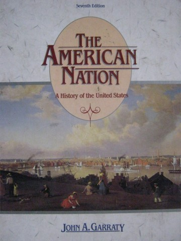 American Nation A History of the United States 7th Edition (H)