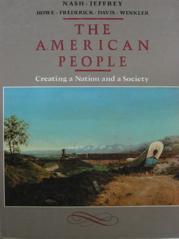 American People Creating a Nation & a Society (H) by Nash,