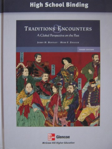 Traditions & Encounters 3rd Edition (H) by Bentley & Ziegler