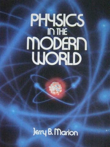 Physics in the Modern World (H) by Jerry B Marion