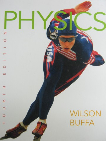 Physics 4th Edition (H) by Jerry D Wilson & Anthony J Buffa