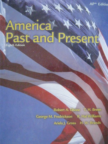 America Past & Present 8th Edition AP Edition (H) by Divine,