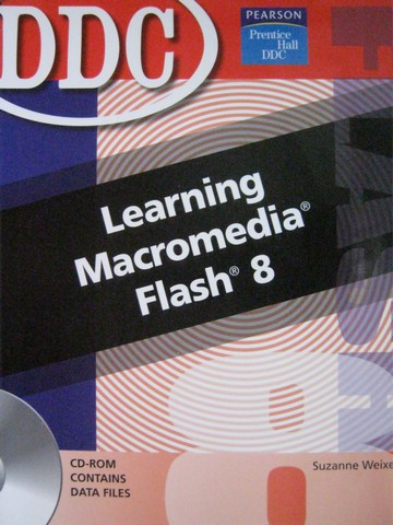 Learning Macromedia Flash 8 (Spiral) by Suzanne Weixel