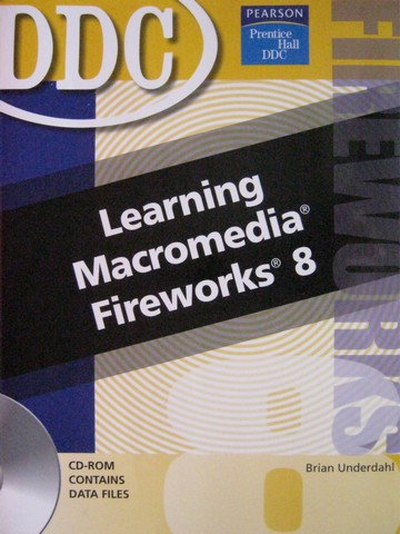 Learning Macromedia Fireworks 8 (Spiral) by Underdahl