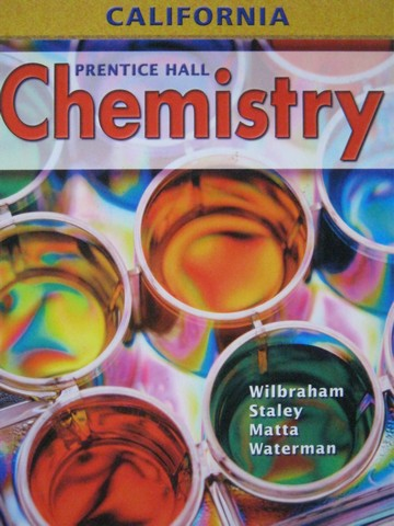 Chemistry California Edition (CA)(H) by Wilbraham, Staley,