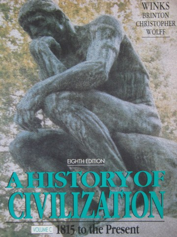 A History of Civilization 8th Edition Volume C (P) by Winks,