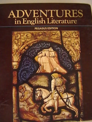 Adventures in English Literature Pegasus Edition (H) by Keach,