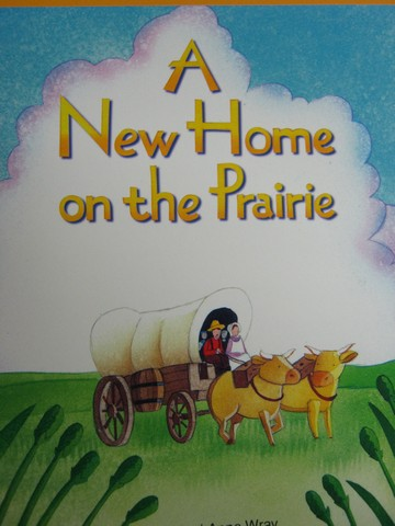 Excursions Book 4 A New Home on the Prairie (P) by Wray