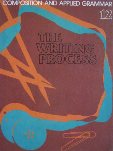 Composition & Applied Grammar 12 The Writing Process (H)