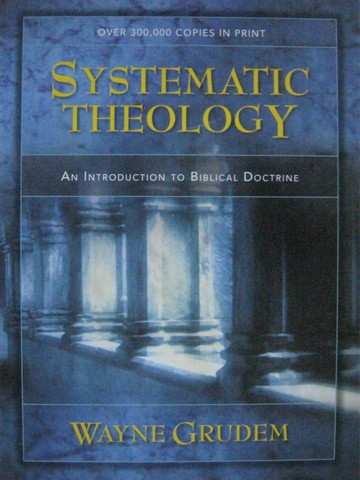 Systematic Theology An Introduction to Biblical Doctrine (H)