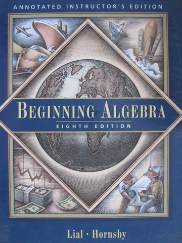 Beginning Algebra 8th Edition AIE (TE)(H) by Lial & Hornsby