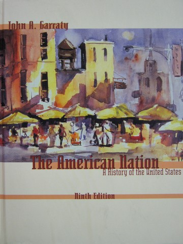 American Nation A History of the United States 9e (H) by Garraty