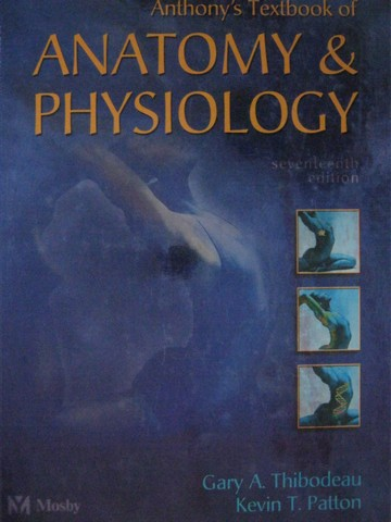 Anthony's Textbook of Anatomy & Physiology 17th Edition (H)