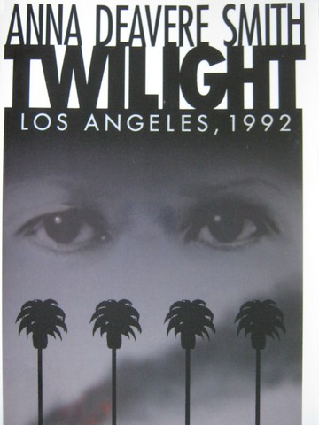 Twilight Los Angeles, 1992 (P) by Anna Deavere Smith