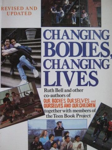 Changing Bodies, Changing Lives Revised & Updated (P) by Bell