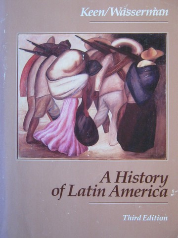 A History of Latin America 3rd Edition (P) by Keen & Wasserman
