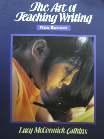 Art of Teaching Writing New Edition (P) by Lucy Calkins