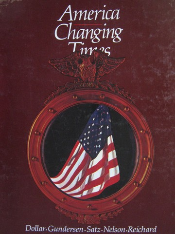 America Changing Times 2nd Edition (P) by Dollar, Gundersen,