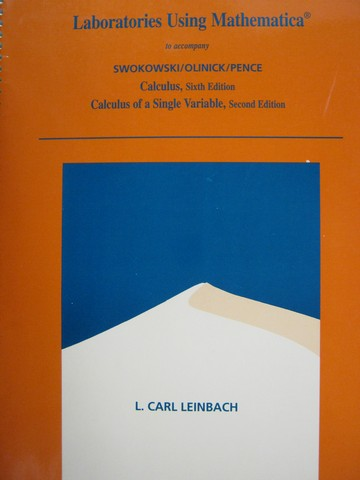 Calculus 6e Laboratories Using Mathematica (Spiral) by Leinbach