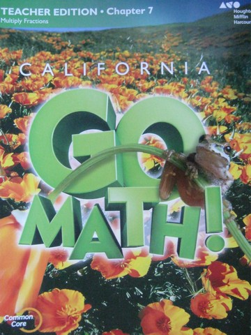 California Go Math! 5 Common Core TE Chapter 7 (CA)(TE)(P)