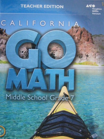 California Go Math Middle School 7 Common Core TE (CA)(TE)(H)