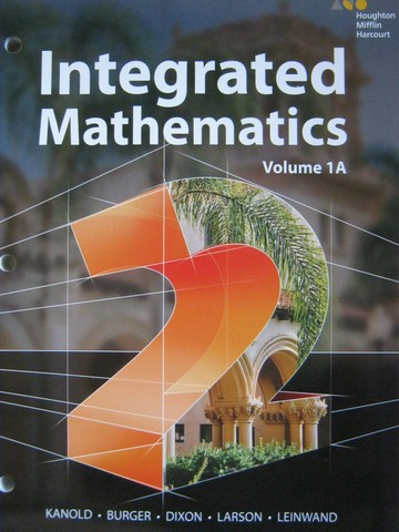 Integrated Mathematics 2 Volume 1A (P) by Kanold, Burger, Dixon,