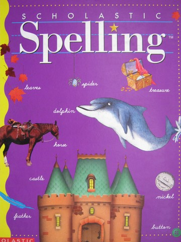 Scholastic Spelling 4 (H) by Louisa Moats & Barbara Foorman
