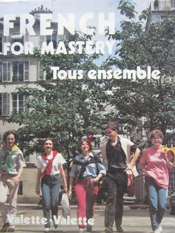French for Mastery Tous ensemble 2e (H) by Valette & Valette