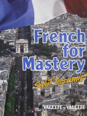 French for Mastery Salut, les amis! (H) by Valette & Valette