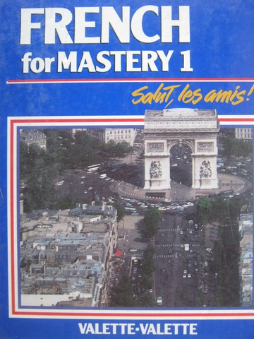 French for Mastery 1 Salut, les amis! (H) by Valette & Valette