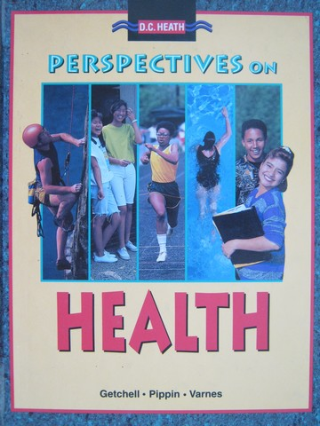 Perspectives on Health (H) by Getchell, Pippin, & Varnes